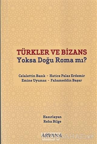Türkler ve Bizans Yoksa Doğu Roma mı? - Celalettin Basık- | Yeni ve İk