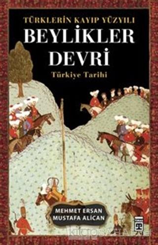 Türklerin Kayıp Yüzyılı Beylikler Devri - Mehmet Ersan- | Yeni ve İkin