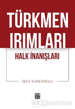 Türkmen Irımları - Sefa Yapıcıoğlu   Yeni ve İkinci El Ucuz Kitabın Ad