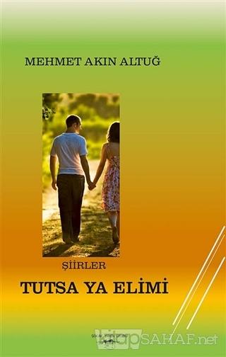 Tutsa Ya Elimi - Mehmet Akın Altuğ | Yeni ve İkinci El Ucuz Kitabın Ad