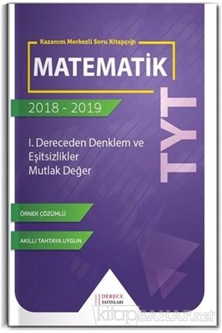 TYT Matematik 1. Dereceden Denklem ve Eşitsizlikler - Mutlak Değer - K