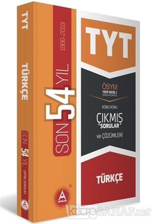 TYT Türkçe Son 54 Yıl Konu Konu Çıkmış Sorular ve Çözümleri - Kolektif