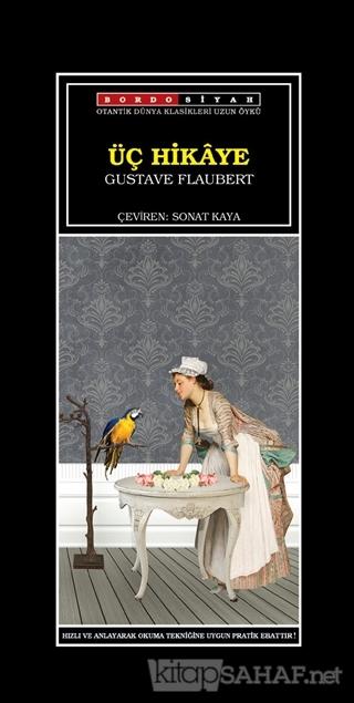 Üç Hikaye - Gustave Flaubert | Yeni ve İkinci El Ucuz Kitabın Adresi