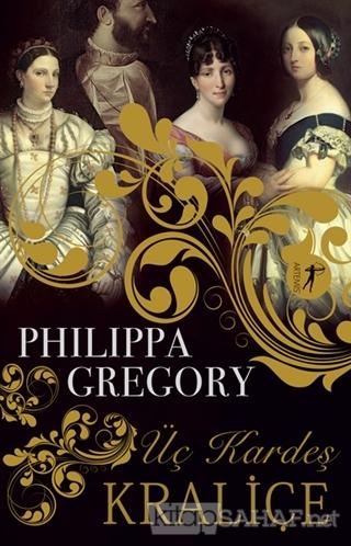Üç Kardeş Kraliçe - Philippa Gregory | Yeni ve İkinci El Ucuz Kitabın