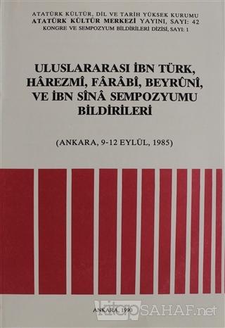 Uluslararası İbn Türk, Harezmi, Farabi, Beyruni ve İbn Sina Sempozyumu