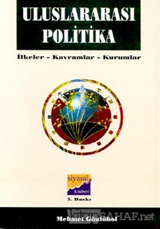 Uluslararası Politika İlkeler, Kavramlar, Kurumlar - Mehmet Gönlübol |