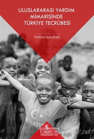 Uluslararası Yardım Mimarisinde Türkiye Tecrübesi - Hatice Karahan   Y