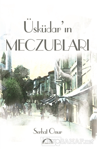 Üsküdar'ın Meczubları - Serhat Onur | Yeni ve İkinci El Ucuz Kitabın A