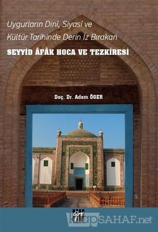 Uygurların Dini, Siyasi, ve Kültür Tarihinde Derin İz Bırakan Seyyid A