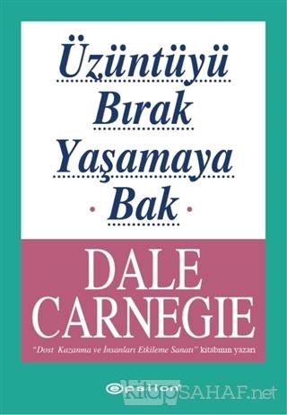 Üzüntüyü Bırak Yaşamaya Bak - Dale Carnegie- | Yeni ve İkinci El Ucuz
