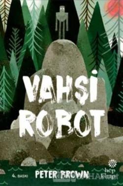 Vahşi Robot (Ciltli) - Peter Brown | Yeni ve İkinci El Ucuz Kitabın Ad