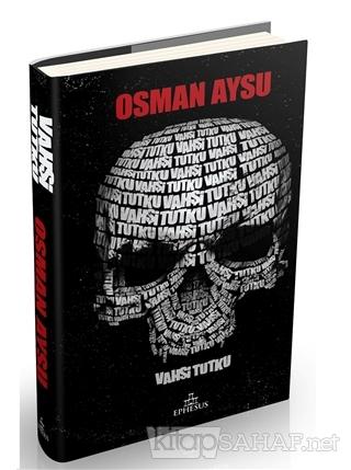 Vahşi Tutku (Ciltli) - Osman Aysu- | Yeni ve İkinci El Ucuz Kitabın Ad