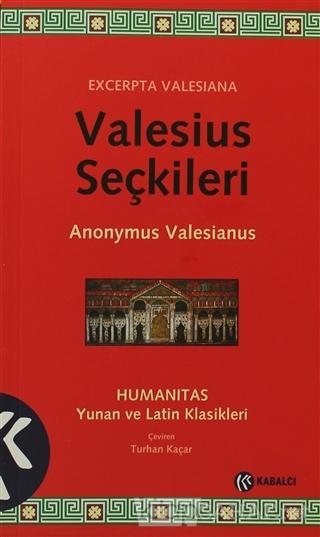 Valesius Seçkileri - Anonymus Valesianus | Yeni ve İkinci El Ucuz Kita