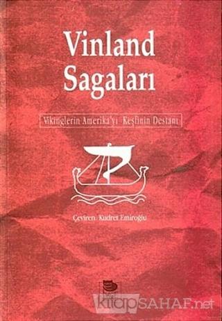Vinland Sagaları Vikinglerin Amerika'yı Keşfinin Destanı - Joseph Camp