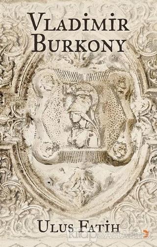 Vladimir Burkony - Ulus Fatih | Yeni ve İkinci El Ucuz Kitabın Adresi