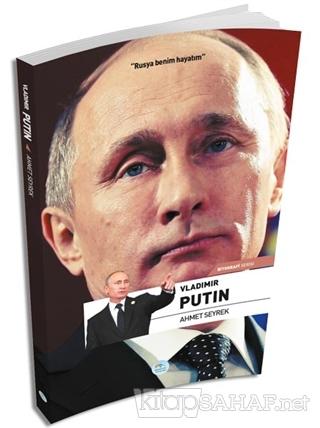 Vladimir Putin - Ahmet Seyrek | Yeni ve İkinci El Ucuz Kitabın Adresi