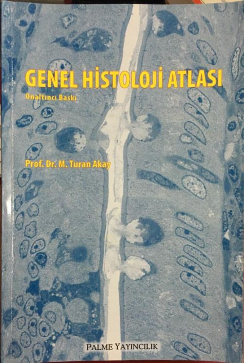 GENEL HİSTOLOJİ ATLASI - M. Turan Akay | Yeni ve İkinci El Ucuz Kitabı