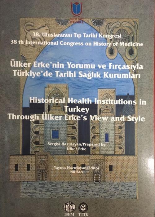 Ülker Erken'nin Yorumu ve Fırçasıyla Türkiye'de Tarihi Sağlık Kurumlar