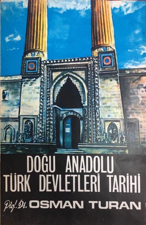 DOĞU ANADOLU TÜRK DEVLETLERİ TARİHİ - Osman Turan | Yeni ve İkinci El