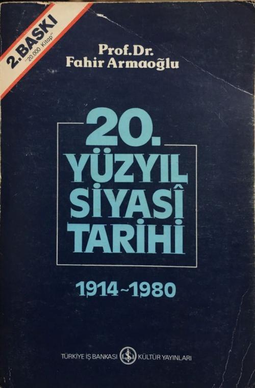 20. Yüzyıl Siyasi Tarihi (1914-1980) - Fahir Armaoğlu | Yeni ve İkinci