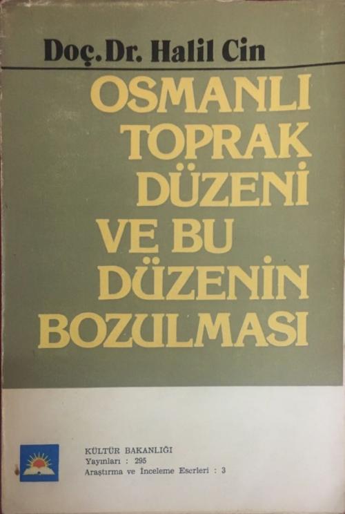 Osmanlı Toprak Düzeni ve Bu Düzenin Bozulması - Halil Cin | Yeni ve İk