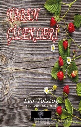Yaban Çilekleri - Lev Nikolayeviç Tolstoy | Yeni ve İkinci El Ucuz Kit