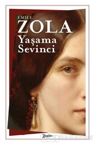 Yaşama Sevinci - Emile Zola | Yeni ve İkinci El Ucuz Kitabın Adresi