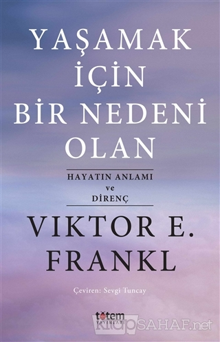 Yaşamak İçin Bir Nedeni Olan - Viktor E. Frankl | Yeni ve İkinci El Uc