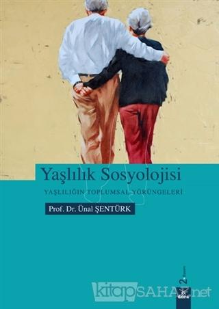 Yaşlılık Sosyolojisi - Ünal Şentürk   Yeni ve İkinci El Ucuz Kitabın A