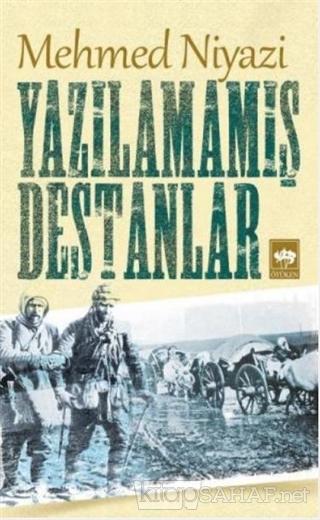 Yazılamamış Destanlar - Mehmed Niyazi- | Yeni ve İkinci El Ucuz Kitabı