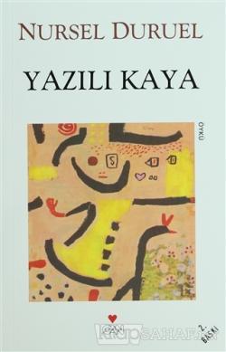 Yazılı Kaya - Nursel Duruel | Yeni ve İkinci El Ucuz Kitabın Adresi