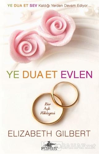 Ye Dua Et Evlen (Ciltli) - Elizabeth Gilbert | Yeni ve İkinci El Ucuz