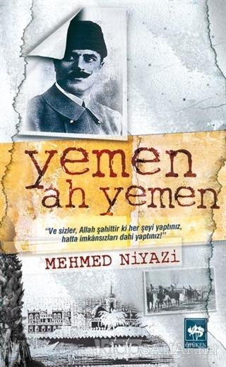 Yemen Ah Yemen - Mehmed Niyazi   Yeni ve İkinci El Ucuz Kitabın Adresi
