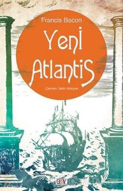 Yeni Atlantis - Francis Bacon | Yeni ve İkinci El Ucuz Kitabın Adresi