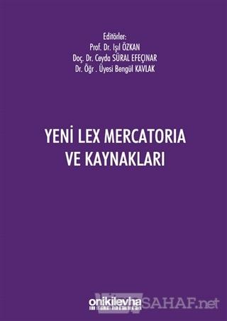 Yeni Lex Mercatoria ve Kaynakları - Bengül Kavlak   Yeni ve İkinci El