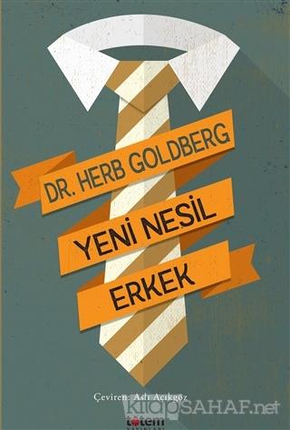 Yeni Nesil Erkek - Herb Goldberg | Yeni ve İkinci El Ucuz Kitabın Adre