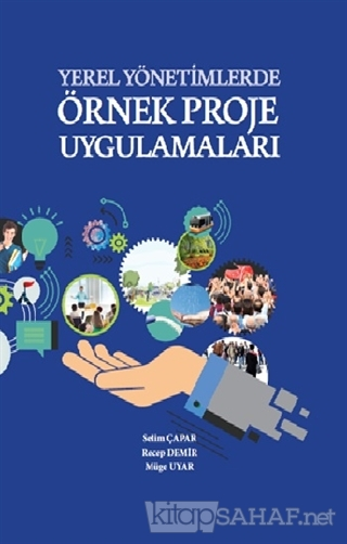 Yerel Yönetimlerde Örnek Proje Uygulamaları (Ciltli) - Kolektif | Yeni
