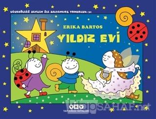 Yıldız Evi - Uğurböceği Sevecen ile Salyangoz Tomurcuk 31 - Erika Bart