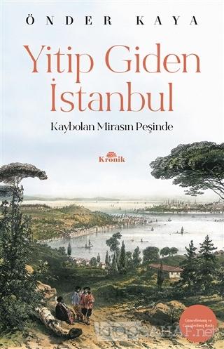 Yitip Giden İstanbul - Önder Kaya | Yeni ve İkinci El Ucuz Kitabın Adr