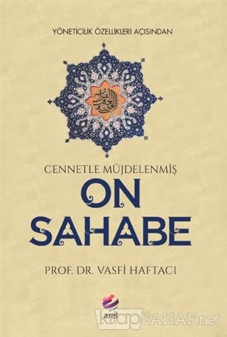 Yöneticilik Özellikleri Açısından Cennetle Müjdelenmiş On Sahabe - Vas