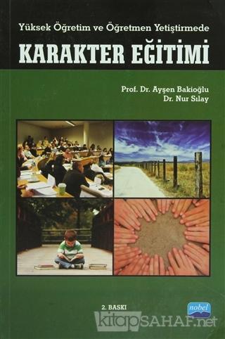 Yüksek Öğretim ve Öğretmen Yetiştirmede Karakter Eğitimi - Ayşen Bakio