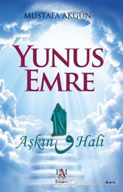 Yunus Emre : Aşkın Vav Hali - Mustafa Akgün | Yeni ve İkinci El Ucuz K