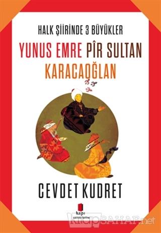 Yunus Emre - Pir Sultan - Karacaoğlan - Cevdet Kudret-   Yeni ve İkinc