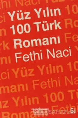 Yüz Yılın 100 Türk Romanı - Fethi Naci | Yeni ve İkinci El Ucuz Kitabı