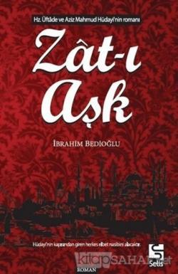 Zat-ı Aşk - İbrahim Bedioğlu | Yeni ve İkinci El Ucuz Kitabın Adresi