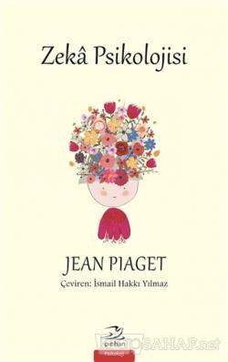 Zeka Psikolojisi - Jean Piaget | Yeni ve İkinci El Ucuz Kitabın Adresi