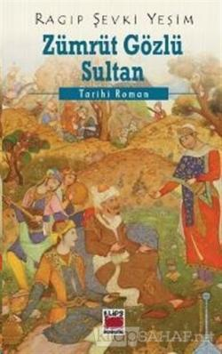 Zümrüt Gözlü Sultan - Ragıp Şevki Yeşim   Yeni ve İkinci El Ucuz Kitab