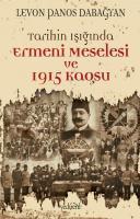 Tarihin Işığında Ermeni Meselesi ve 1915 Kaosu