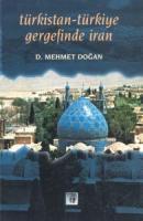 Türkistan Türkiye Gergefinde İran
