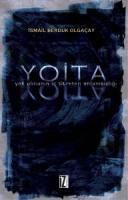 Y.O.İ.T.A. (Yok Olmanın İç Titreten Anlamsızlığı)